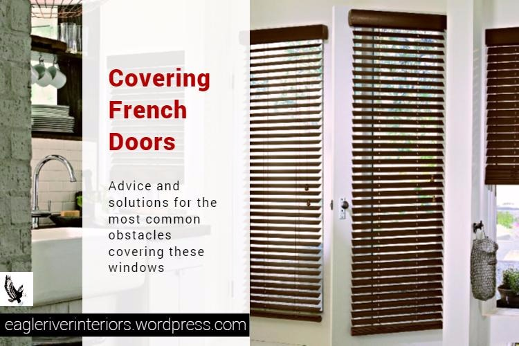 Covering French Doors. Advice and solutions for the most common obstacles covering these windows.